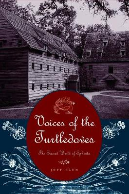 Voices of the Turtledoves: The Sacred World of Ephrata - Pennsylvania German History and Culture Series (Paperback)
