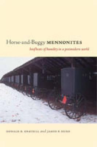 Horse-and-Buggy Mennonites: Hoofbeats of Humility in a Postmodern World - Pennsylvania German History and Culture Series (Hardback)