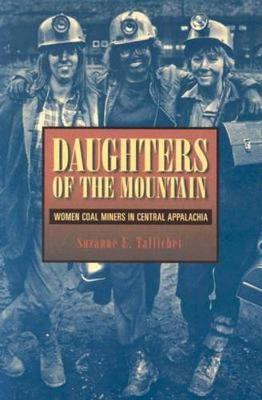 Daughters of the Mountain: Women Coal Miners in Central Appalachia - Rural Studies (Paperback)