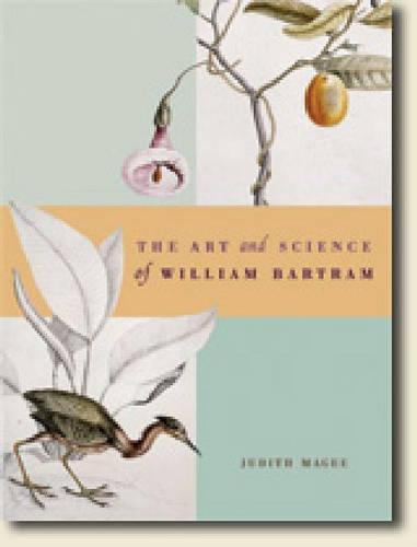 The Art and Science of William Bartram (Hardback)