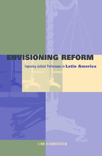Envisioning Reform: Conceptual and Practical Obstacles to Improving Judicial Performance in Latin America (Hardback)