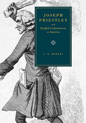 Joseph Priestley and English Unitarianism in America (Paperback)