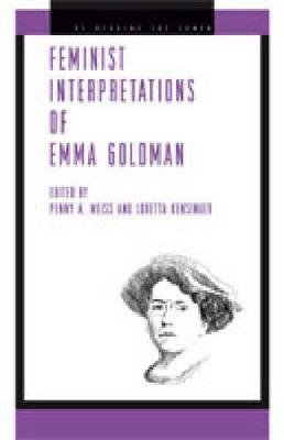 Feminist Interpretations of Emma Goldman - Re-Reading the Canon (Hardback)