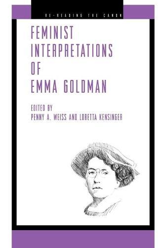 Feminist Interpretations of Emma Goldman - Re-Reading the Canon (Paperback)