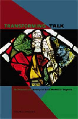 Transforming Talk: The Problem with Gossip in Late Medieval England (Hardback)