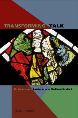 Transforming Talk: The Problem with Gossip in Late Medieval England (Paperback)