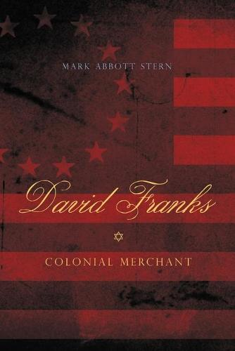 David Franks: Colonial Merchant - Keystone Books (Paperback)