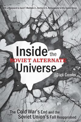 Inside the Soviet Alternate Universe: The Cold War's End and the Soviet Union's Fall Reappraised (Paperback)