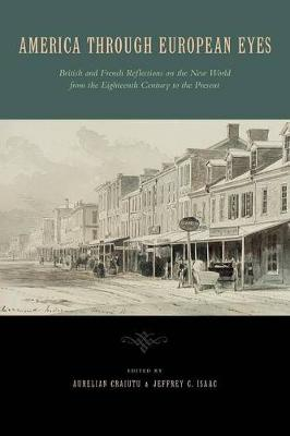 America Through European Eyes: British and French Reflections on the New World from the Eighteenth Century to the Present (Paperback)