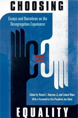 Choosing Equality: Essays and Narratives on the Desegregation Experience (Hardback)