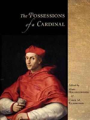 The Possessions of a Cardinal: Politics, Piety, and Art, 1450-1700 (Hardback)