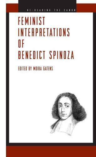 Feminist Interpretations of Benedict Spinoza - Re-Reading the Canon (Hardback)
