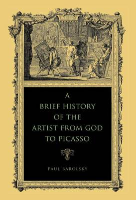 A Brief History of the Artist from God to Picasso (Hardback)