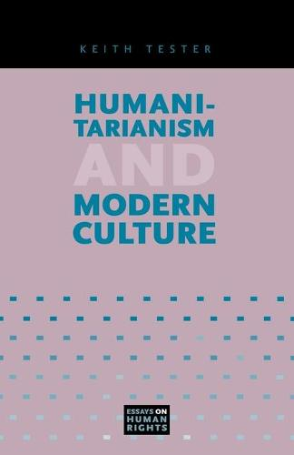 Humanitarianism and Modern Culture - Essays on Human Rights 2 (Paperback)