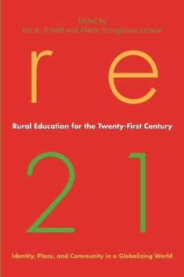Rural Education for the Twenty-First Century: Identity, Place, and Community in a Globalizing World - Rural Studies (Paperback)