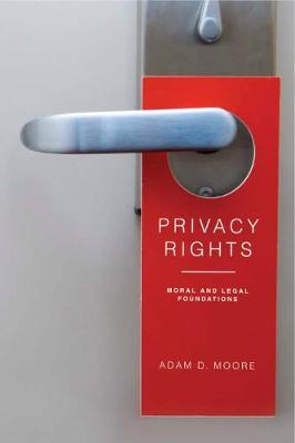 Privacy Rights: Moral and Legal Foundations (Hardback)