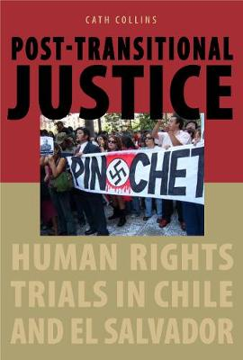 Post-transitional Justice: Human Rights Trials in Chile and El Salvador (Hardback)