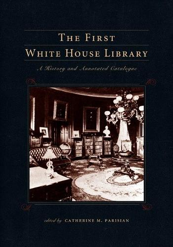The First White House Library - Penn State Series in the History of the Book (Paperback)