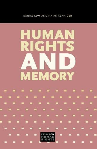 Human Rights and Memory - Essays on Human Rights 5 (Paperback)