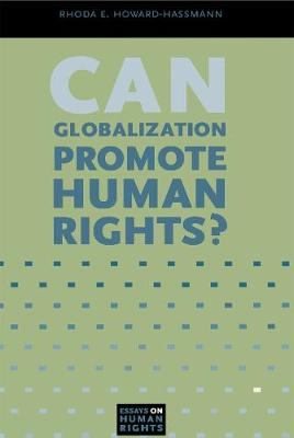 Can Globalization Promote Human Rights? - Essays on Human Rights 3 (Hardback)