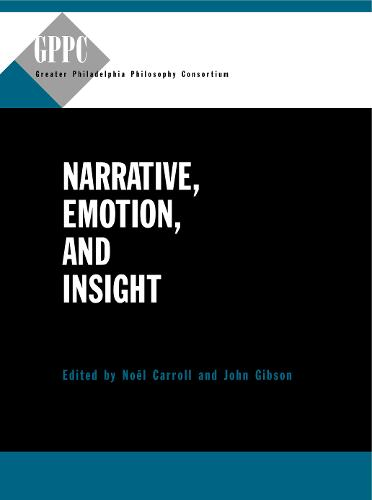 Narrative, Emotion, and Insight - Studies of the Greater Philadelphia Philosophy Consortium (Paperback)