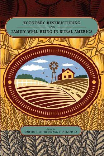 Economic Restructuring and Family Well-Being in Rural America - Rural Studies (Paperback)