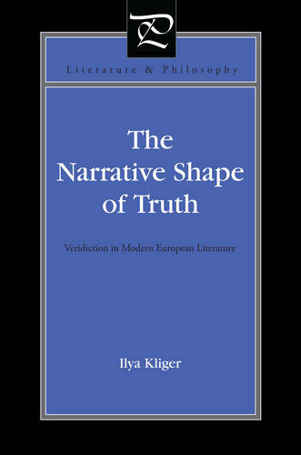 The Narrative Shape of Truth: Veridiction in Modern European Literature - Literature and Philosophy (Paperback)