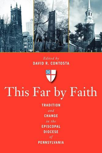 This Far by Faith: Tradition and Change in the Episcopal Diocese of Pennsylvania (Paperback)