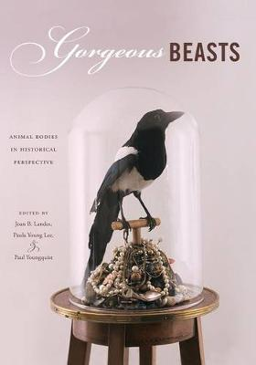 Gorgeous Beasts: Animal Bodies in Historical Perspective - Animalibus 2 (Paperback)