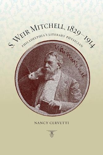 S. Weir Mitchell, 1829-1914: Philadelphia's Literary Physician (Paperback)