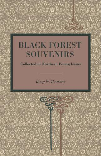 Black Forest Souvenirs: Collected in Northern Pennsylvania (Paperback)