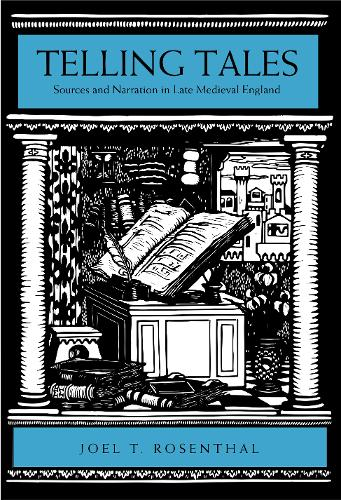 Telling Tales: Sources and Narration in Late Medieval England (Paperback)