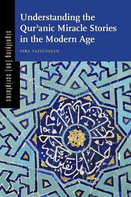 Understanding the Qur'anic Miracle Stories in the Modern Age - Signifying (on) Scriptures 3 (Paperback)