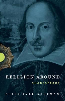 Religion Around Shakespeare - Religion Around 1 (Paperback)