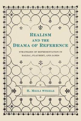 Realism and the Drama of Reference: Strategies of Representation in Balzac, Flaubert, and James (Paperback)