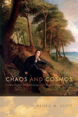 Chaos and Cosmos: Literary Roots of Modern Ecology in the British Nineteenth Century (Paperback)