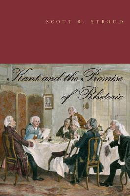 Kant and the Promise of Rhetoric (Hardback)