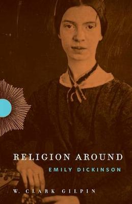 Religion Around Emily Dickinson - Religion Around 2 (Paperback)