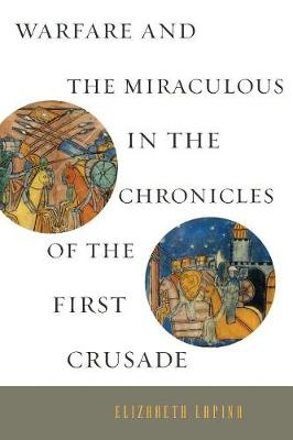 Warfare and the Miraculous in the Chronicles of the First Crusade (Paperback)