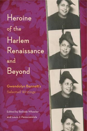 Heroine of the Harlem Renaissance and Beyond: Gwendolyn Bennett's Selected Writings (Hardback)