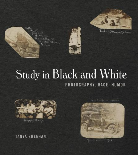 Study in Black and White: Photography, Race, Humor (Hardback)