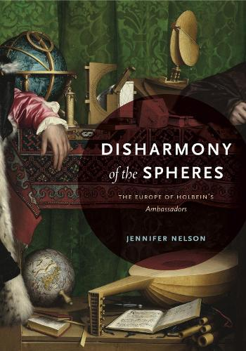 Disharmony of the Spheres: The Europe of Holbein's Ambassadors (Paperback)