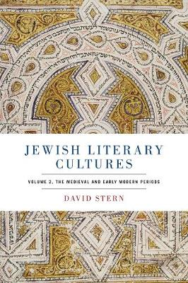 Jewish Literary Cultures: Volume 2, The Medieval and Early Modern Periods (Hardback)