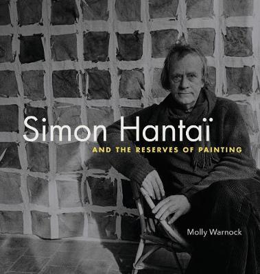 Simon Hantai and the Reserves of Painting - Refiguring Modernism (Hardback)
