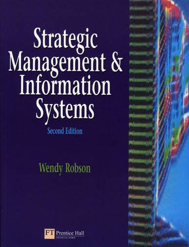 Strategic Management and Information Systems: An Integrated Approach (Paperback)