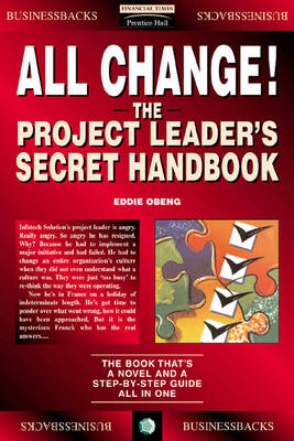 All Change!: The Project Leader's Secret Handbook - Financial Times Series (Paperback)