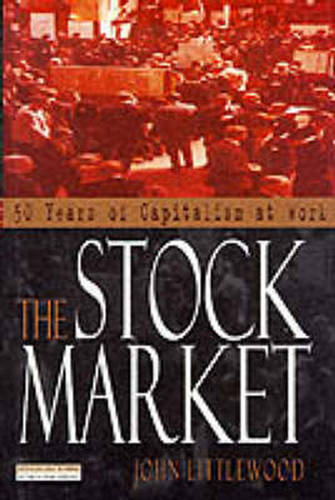 The Stock Market: 50 years of capitalism at work (Paperback)