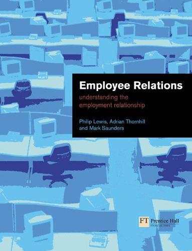 Employee Relations: Understanding the Employment Relationship (Paperback)