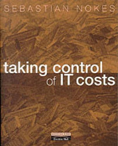 Taking Control of IT Costs: A Business Managers Guide (Paperback)