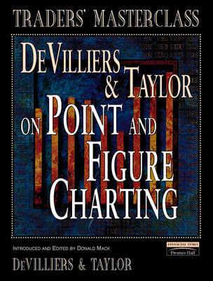 DeVilliers & Taylor on Point and Figure Charting - Financial Times Series (Paperback)